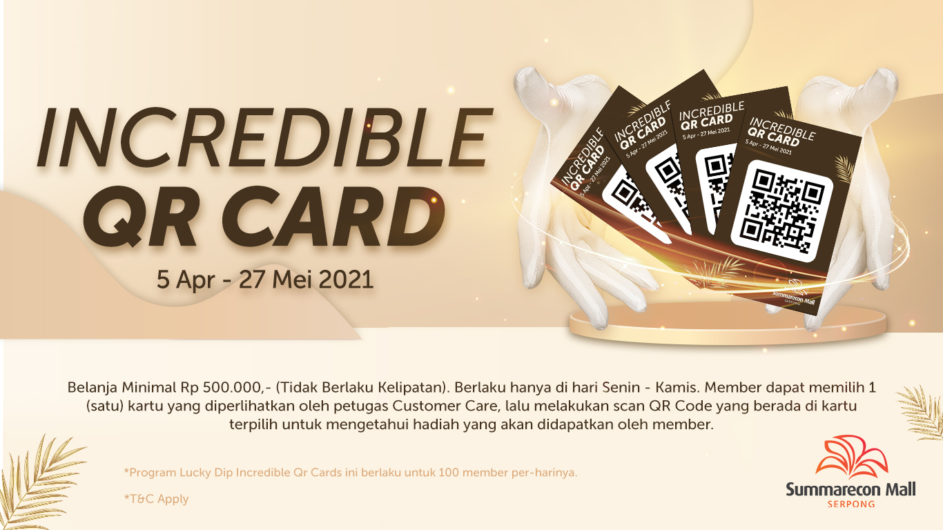 Incredible QR Card  05 April - 27 Mei 2021