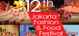 The 12th Jakarta Fashion & Food Festival