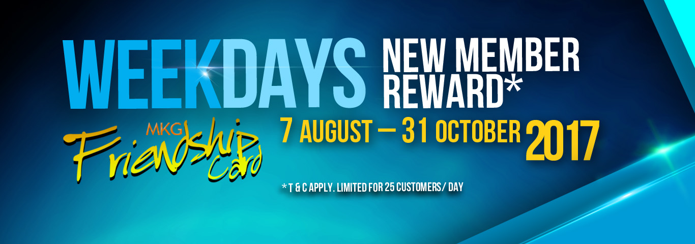 Weekdays New Nember Rewards