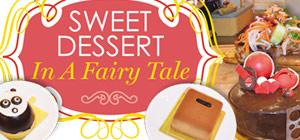 Dessert in a Fairy Tale