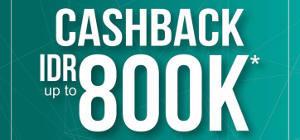 Get Cashback Up To Rp 800.000,-